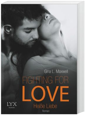 Fighting for Love - Heiße Liebe, Gina L. Maxwell