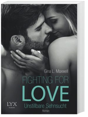 Fighting for Love - Unstillbare Sehnsucht, Gina L. Maxwell