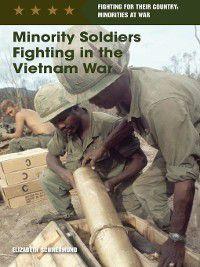 Fighting for Their Country: Minorities at War: Minority Soldiers Fighting in the Vietnam War, Elizabeth Schmermund