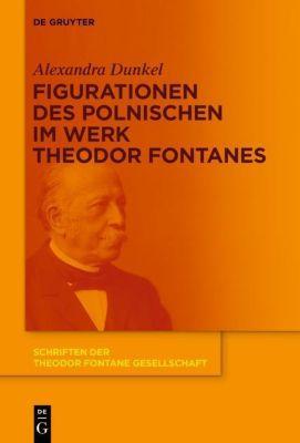 Figurationen des Polnischen im Werk Theodor Fontanes, Alexandra Dunkel