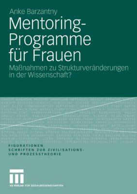 Figurationen. Schriften zur Zivilisations- und Prozesstheorie: Mentoring-Programme für Frauen, Anke Barzantny