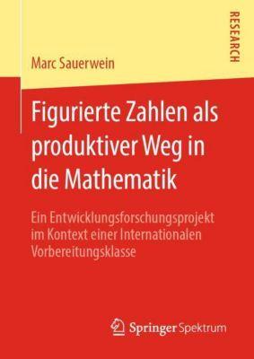 Figurierte Zahlen als produktiver Weg in die Mathematik - Marc Sauerwein |