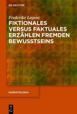 Fiktionales versus faktuales Erzählen fremden Bewusstseins, Frederike Lagoni