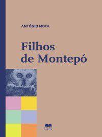 Filhos de Montepó, António Ribeiro da Mota