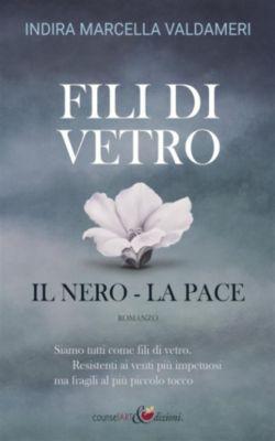 Fili di Vetro: il Nero - la Pace, Indira Marcella Valdameri