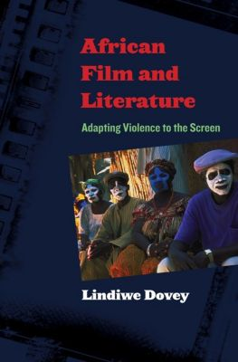 Film and Culture Series: African Film and Literature, Lindiwe Dovey