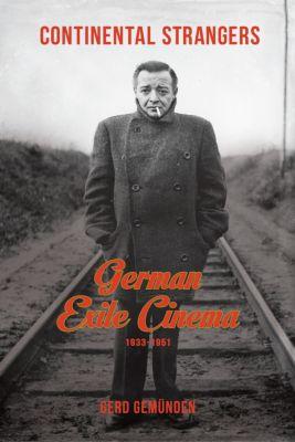 Film and Culture Series: Continental Strangers, Gerd Gemünden