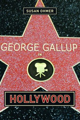Film and Culture Series: George Gallup in Hollywood, Susan Ohmer