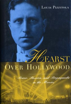 Film and Culture Series: Hearst Over Hollywood, Louis Pizzitola