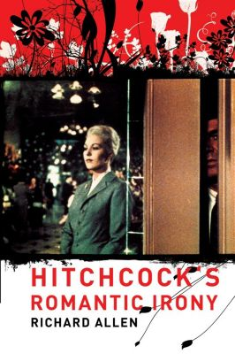 Film and Culture Series: Hitchcock's Romantic Irony, Richard Allen