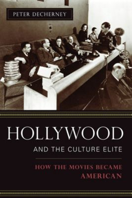 Film and Culture Series: Hollywood and the Culture Elite, Peter Decherney