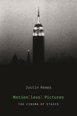 Film and Culture Series: Motion(less) Pictures, Justin Remes