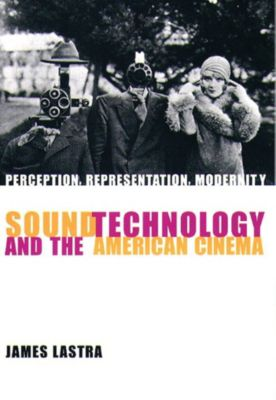 Film and Culture Series: Sound Technology and the American Cinema, James Lastra