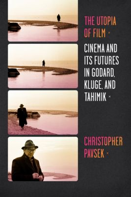 Film and Culture Series: The Utopia of Film, Christopher Pavsek