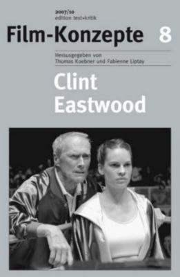 Film-Konzepte: Bd.8 Clint Eastwood