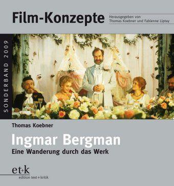 Film-Konzepte: Ingmar Bergman, Thomas Koebner