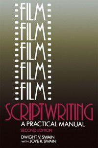 Film Scriptwriting, Dwight V Swain, Joye R Swain