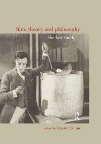 Film, Theory and Philosophy, Felicity Colman