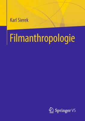 Filmanthropologie, Karl Sierek