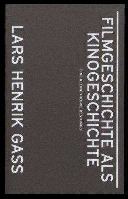 Filmgeschichte als Kinogeschichte - Lars H. Gass  