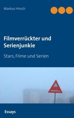 Filmverrückter und Serienjunkie, Markus Hirsch