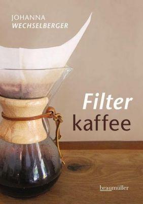 Filterkaffee - Johanna Wechselberger pdf epub