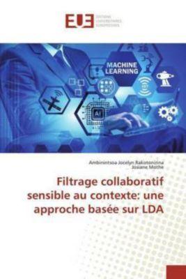 Filtrage collaboratif sensible au contexte: une approche basée sur LDA, Ambinintsoa Jocelyn Rakotonirina, Josiane Mothe