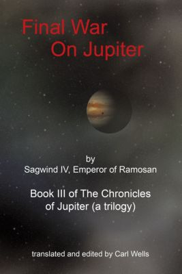 Final War on Jupiter, Carl Wells