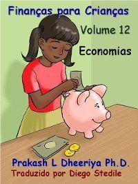 Finanças para Crianças: Economias, Prakash L. Dheeriya