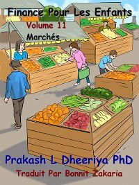 Finance Pour Les Enfants: Marchés, Prakash L. Dheeriya