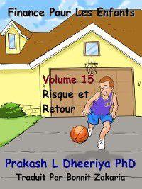 Finance Pour Les Enfants: Risque et Retour, Prakash L. Dheeriya