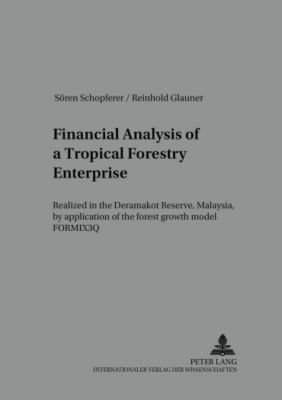 Financial Analysis of a Tropical Forestry Enterprise, Sören Schopferer, Reinhold Glauner