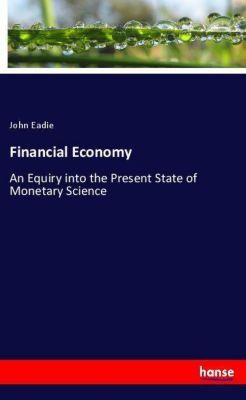 Financial Economy, John Eadie