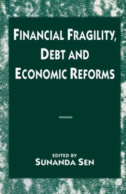 Financial Fragility, Debt and Economic Reforms