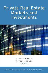 Financial Markets and Investments: Private Real Estate Markets and Investments