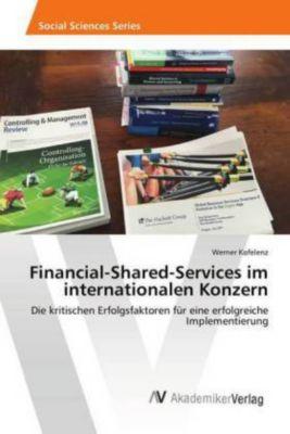 Financial-Shared-Services im internationalen Konzern, Werner Kofelenz