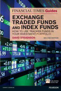 Financial Times Series: FT Guide to Exchange Traded Funds and Index Funds, David Stevenson