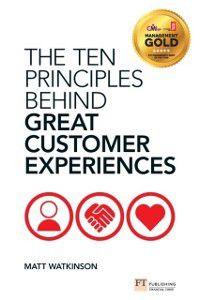 Financial Times Series: Ten Principles Behind Great Customer Experiences, Matt Watkinson