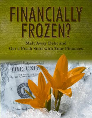 Financially Frozen: Melt Away Debt and Get a Fresh Start with Your Finances, American Center for Credit Education