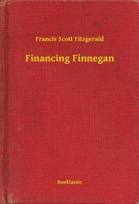 Financing Finnegan, Francis Scott Fitzgerald
