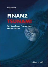 Finanz-Tsunami, Ernst Wolff