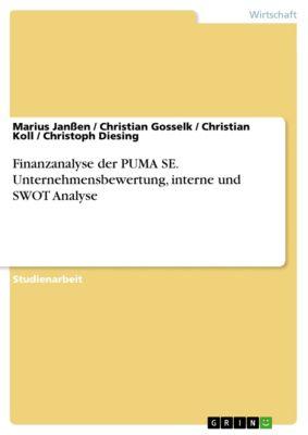 Finanzanalyse der PUMA SE. Unternehmensbewertung, interne und SWOT Analyse, Christian Gosselk, Christian Koll, Christoph Diesing, Marius Janßen