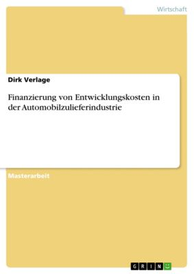 Finanzierung von Entwicklungskosten in der Automobilzulieferindustrie, Dirk Verlage