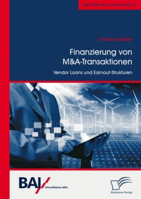 Finanzierung von M&A-Transaktionen: Vendor Loans und Earnout-Strukturen, Christina Halder