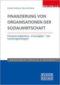 Finanzierung von Organisationen der Sozialwirtschaft, Klaus Schellberg, Claudia Holtkamp