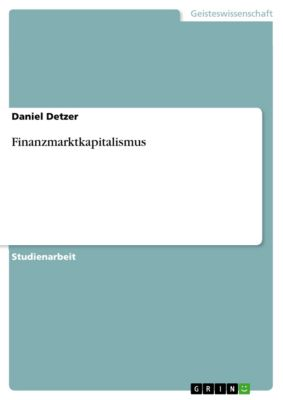 Finanzmarktkapitalismus, Daniel Detzer