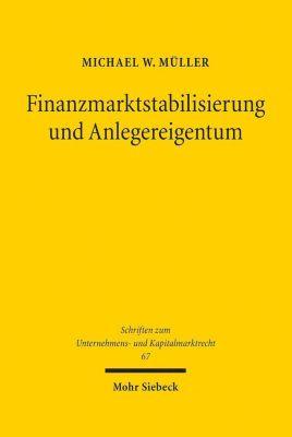 Finanzmarktstabilisierung und Anlegereigentum - Michael W. Müller |