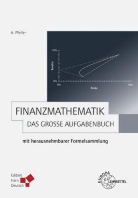 Finanzmathematik - Das grosse Aufgabenbuch (PDF), Andreas Pfeifer