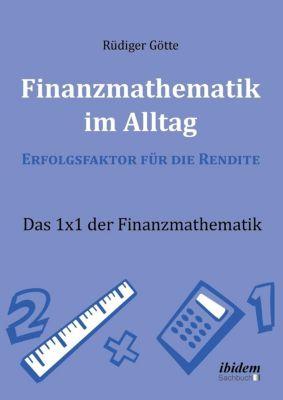 Finanzmathematik im Alltag - Erfolgsfaktor für die Rendite - Rüdiger Götte pdf epub