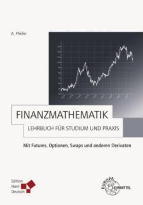 Finanzmathematik - Lehrbuch für Studium und Praxis (PDF), Andreas Pfeifer
